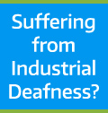 Suffering From Industrial Deafness